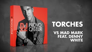 DJ Antoine vs Mad Mark feat. Denny White – Torches (Album Version)