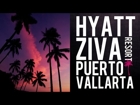 Mexico Travel Diary // One Week At Hyatt Ziva Puerto Vallarta