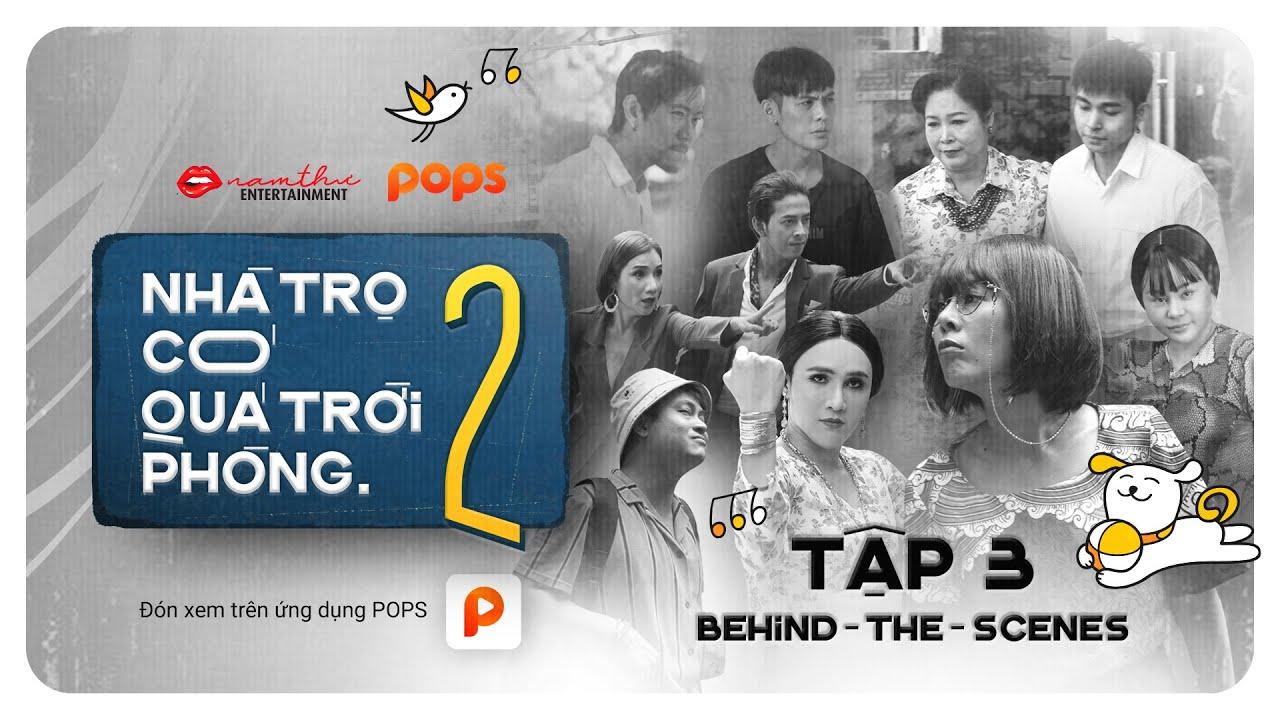 BTS Tập 3 - Nhà Trọ Có Quá Trời Phòng Phần 2 | Nam Thư, Lê Giang, Võ Đăng Khoa, Jun Phạm, POM
