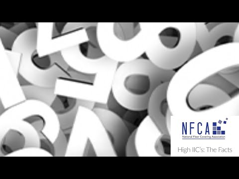 High IIC's  The Facts - National Floor Coverings Association