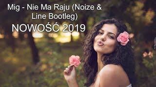 Mig - Nie Ma Raju (Noize & Line Bootleg) NOWOŚĆ 2019