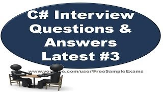C# Sample Interview Questions and Answers #3