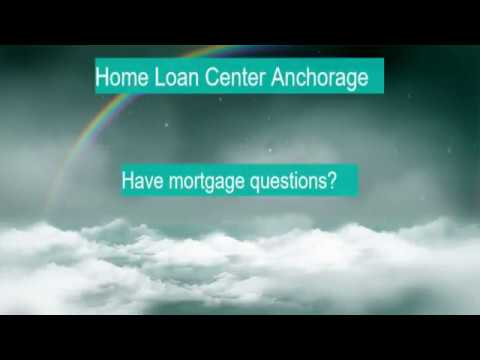 Home Loan Center | Refinance Anchorage AK 907-762-5890