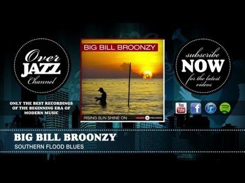 Big Bill Broonzy - Southern Flood Blues (1937)
