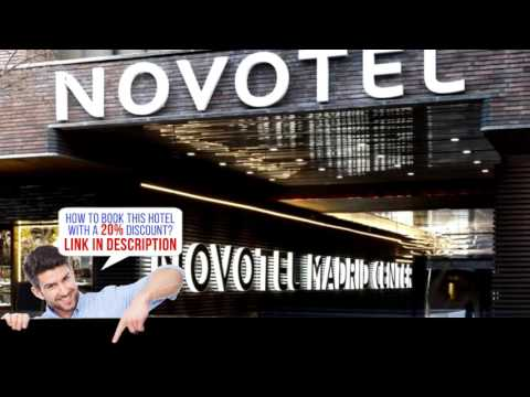 Novotel Madrid Center, Madrid, Spain HD review