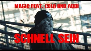 MAGIC feat. Celo & Abdi - Schnell sein  (M.A.C) prod. by Brian Uzna (Official Video)