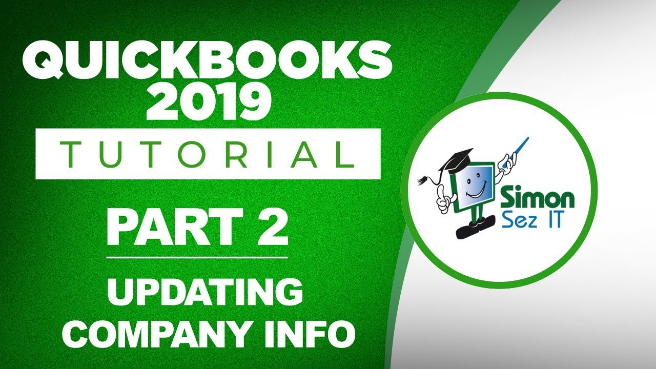 QuickBooks 2019 Training Tutorial Part 2: How to Update Your Company  Information