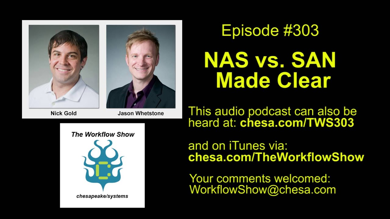 the workflow show 303 nas vs san made clear youtube