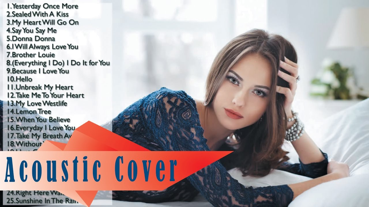 The Best Acoustic Covers of Popular Songs | Love songs 80s - 90s