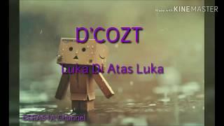 Download Lagu terviral DCOZT - LUKA DI ATAS LUKA (Lyric music)