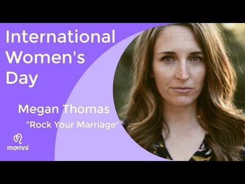 International Women's Day, Megan Thomas: Rock Your Marriage