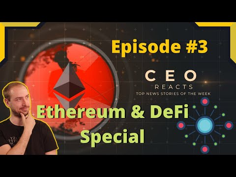 Crypto CEO REACTS To Top News Stories Of The Week – ETHEREUM & DEFI SPECIAL!! ETH, WBTC, TRX & MORE!