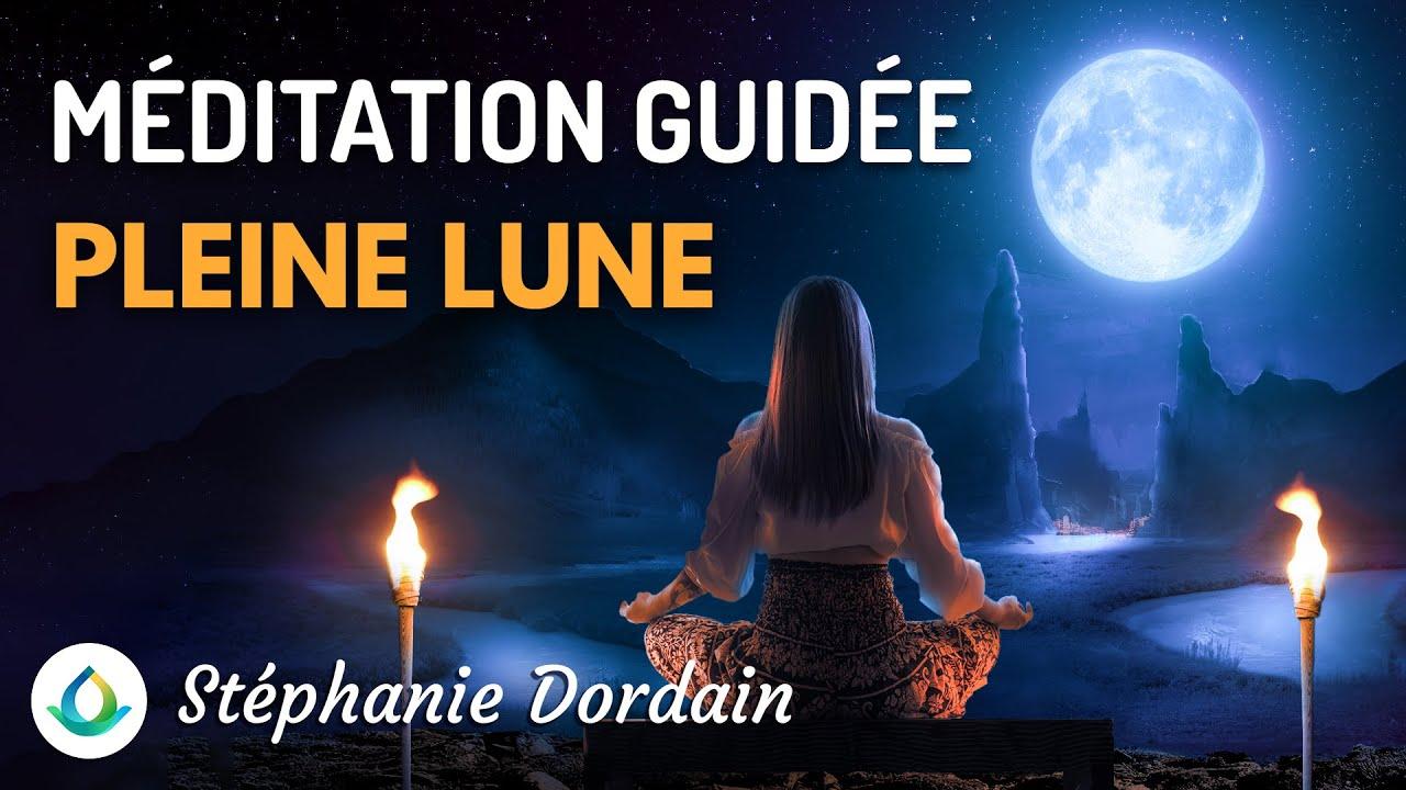 Pleine Lune 20 Octobre 2021 : Méditation Guidée par @Stéphanie Dordain 🌕 -  YouTube