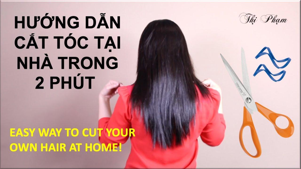 HƯỚNG DẨN CẮT TÓC TẠI NHÀ TRONG 2 PHÚT / HOW I CUT MY HAIR AT HOME/DIY HAIRCUT TUTORIAL | Bao quát những thông tin liên quan đến cách cắt tóc nữ đẹp đúng nhất