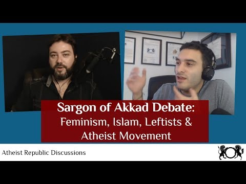 Sargon of Akkad:  a Discussion on Feminism, Islam, Trump, Leftists, and the Atheist Movement