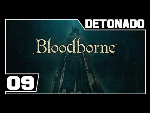 BLOODBORNE - Detonado - Parte #9 - HOMEM DO SACO!  - Dublado PT-BR