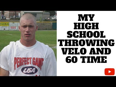 My High School Throwing Velo And 60 Time