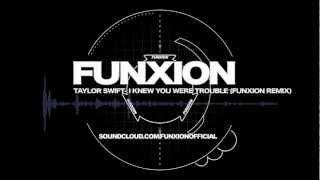 Taylor Swift- I Knew You Were Trouble (Funxion Dubstep Remix) (HD)