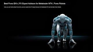 BEST FOREX EA'S - EXPERT ADVISORS FOR METATRADER 4 - FX ROBOTS 2017