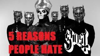 5 Reasons People Hate GHOST