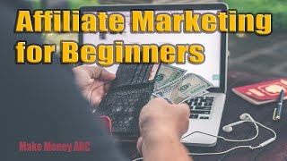 Affiliate marketing for beginners ...