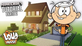 COMO CONSTRUIR LA CASA DE THE LOUD HOUSE EN MINECRAFT