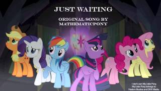 Just Waiting – Original MLP Song by MathematicPony