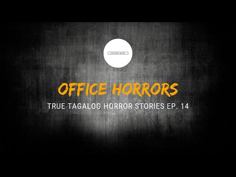 Scare Fest #14: Office Horrors (True Tagalog Horror Stories) להורדה