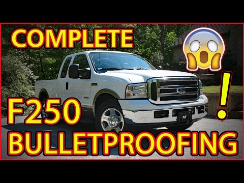 "COMPLETELY ""BULLETPROOFING"" OUR FORD SUPER DUTY F250 POWERSTROKE 6.0L"