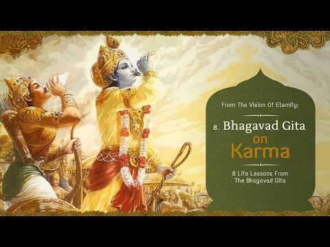 Karma | 8 Life Lessons From The Bhagavad Gita | Science of Identity