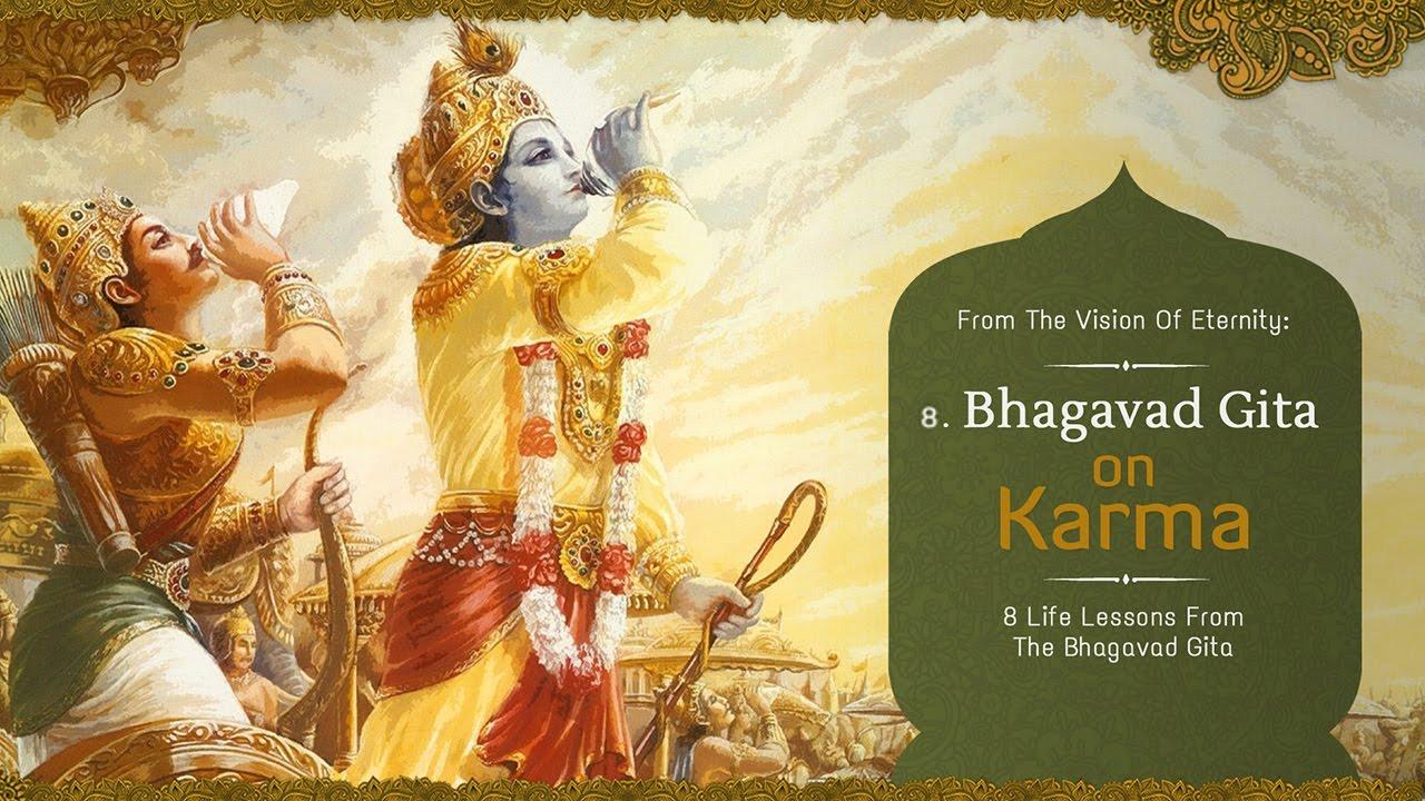 Karma 8 Life Lessons From The Bhagavad Gita Acharya Das