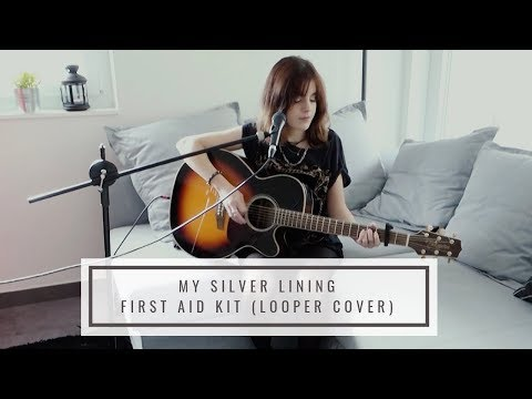 My Silver Lining - First Aid Kit (cover with looper Boss RC 505)
