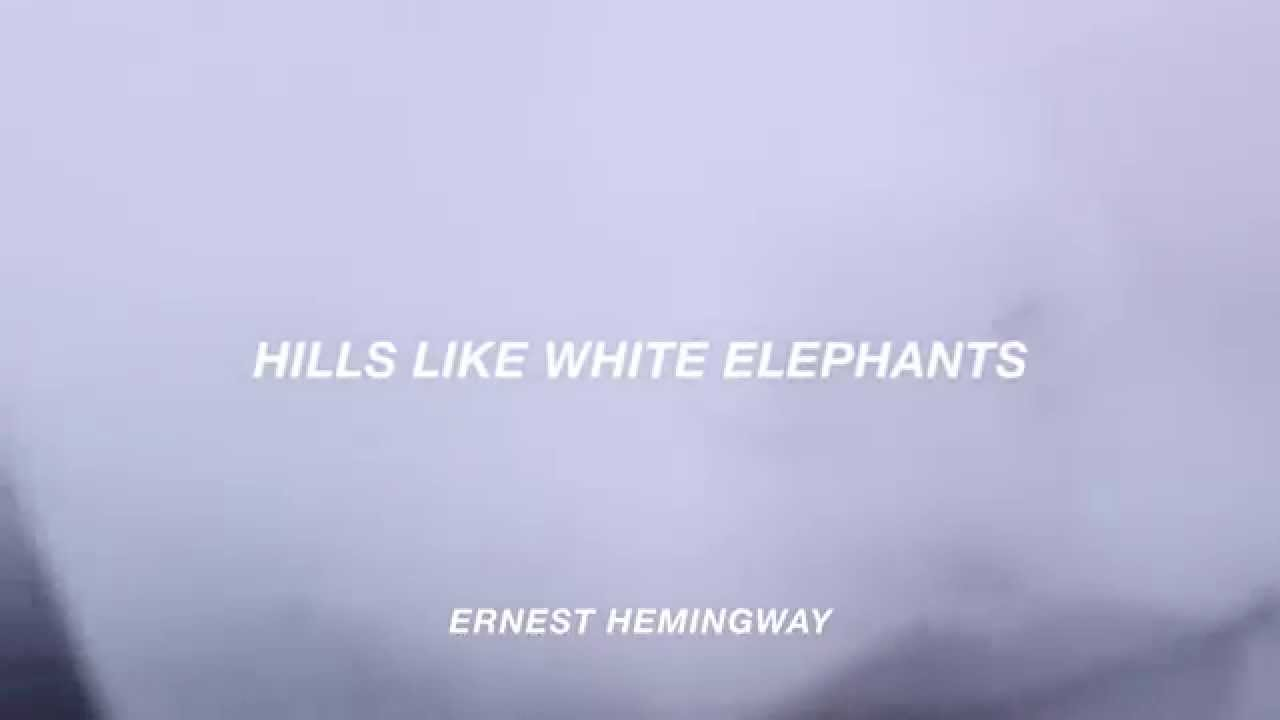 ernest hemingways hills like white elephants