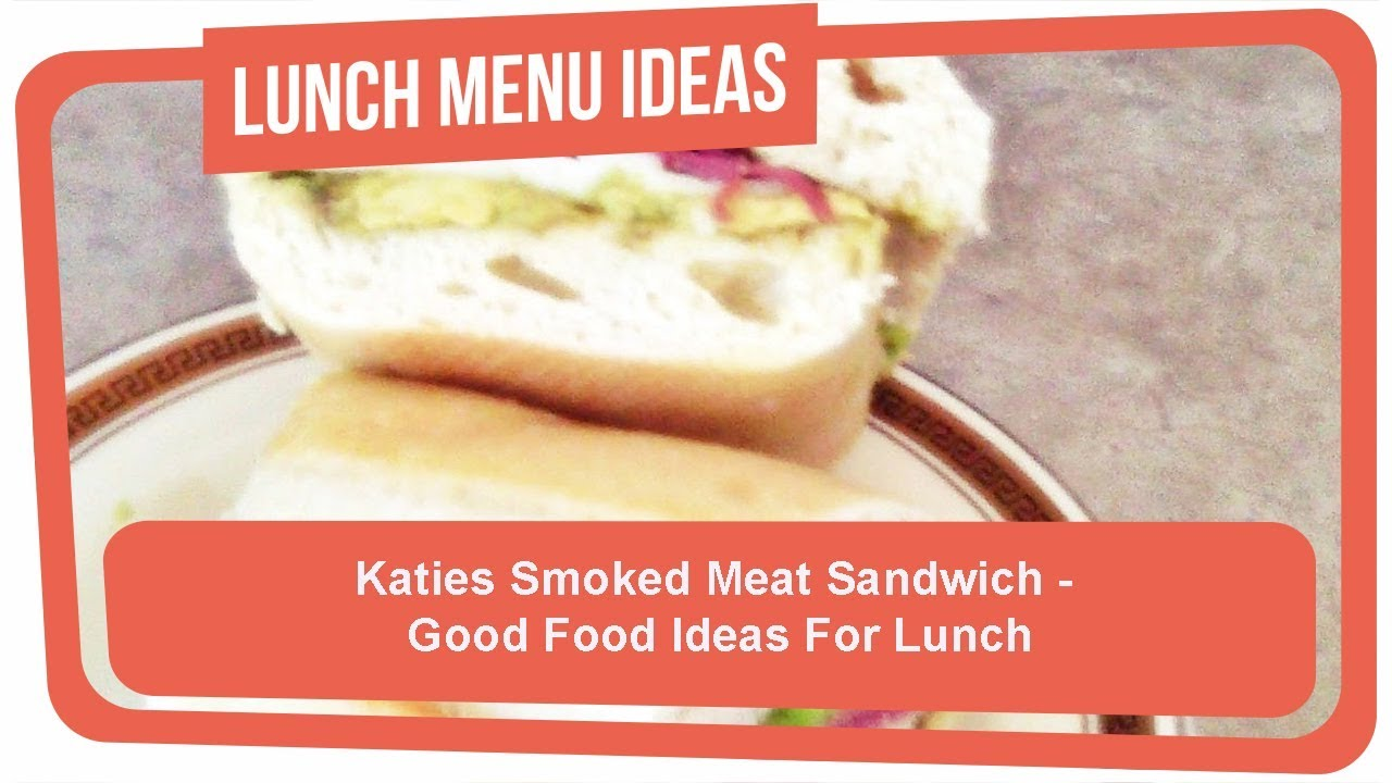 Katies smoked meat sandwich good food ideas for lunch youtube forumfinder Image collections