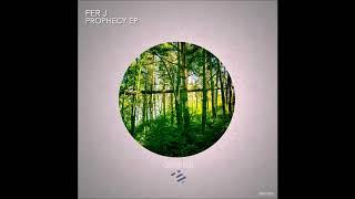 Fer J - Prophecy (Original Mix)