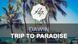 Dawin - Trip To Paradise