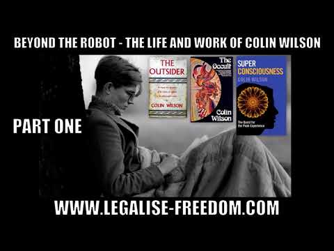 Gary Lachman - Beyond The Robot: The Life and Work of Colin Wilson - Part One