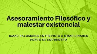 Asesoramiento Filosófico y malestar existencial | Entrevista a Omar Linares en Punto de Encuentro