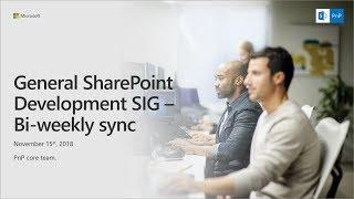 General SharePoint Dev Special Interest Group (SIG) - November 15th 2018