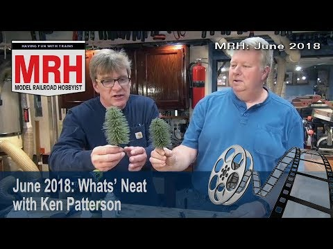 Whats Neat in model railroading | June 2018 Model Railroad Hobbyist | Ken Patterson