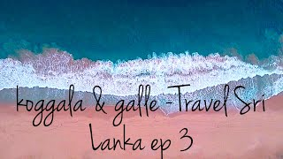 koggala & galle -Travel Sri Lanka ep 3