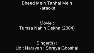 Bheed Mein Tanhai Mein (With Female Vocal) - Karaoke - Tumsa Nahin Dekha (2004) - Udit, Shreya