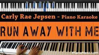 Carly Rae Jepsen - Run Away With Me - Piano Karaoke / Sing Along / Cover with Lyrics