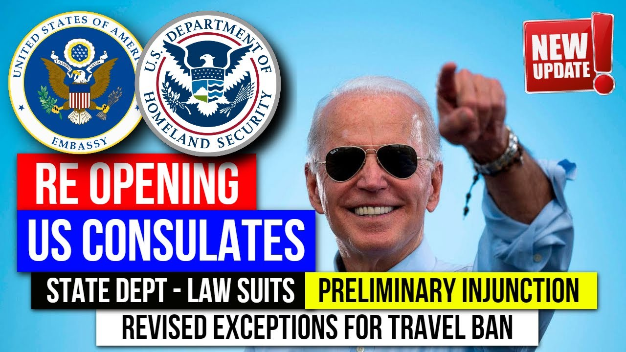 US Consulate Phase2 Reopening update! Lawsuit for slow Progress, DOS Revised Exception for TravelBan