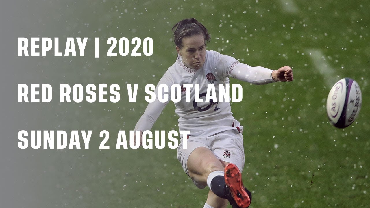 Replay | Red Roses v Scotland 2020