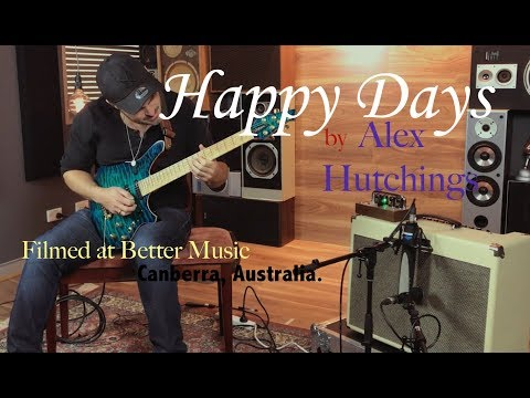 HAPPY DAYS by ALEX HUTCHINGS recorded at Better music Canberra, Australia