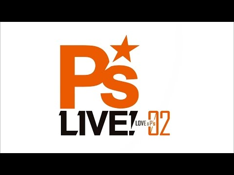 Ps Live! 02 ~LOVE&Ps~ PV