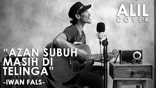 AZAN SUBUH MASIH DI TELINGA - IWAN FALS