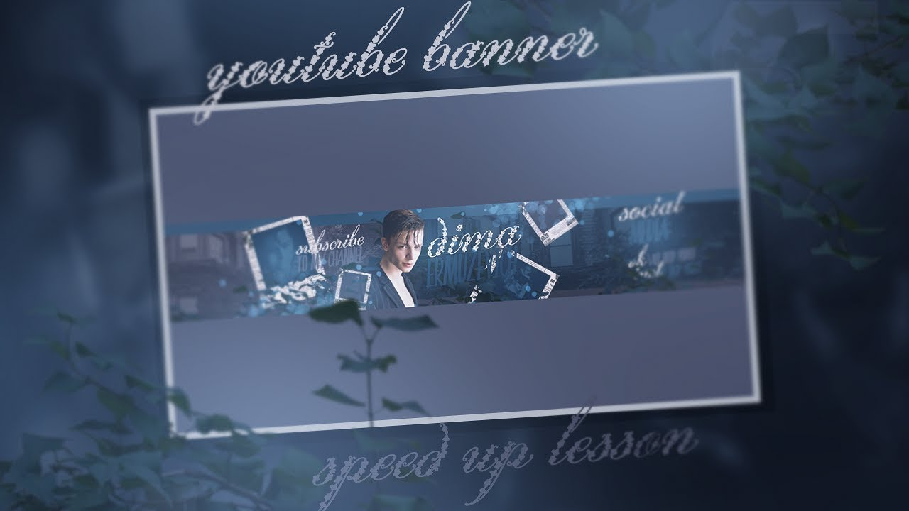 PHOTOSHOP LESSON: YOUTUBE BANNER