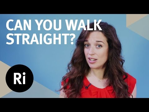 Can You Walk in a Straight Line with Your Eyes Closed? With Dr Emily Grossman